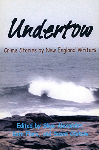 Undertow: Crime Stories by New England Writers: Skye Alexander, Kate