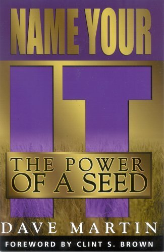 Name Your It! The Power of a Seed (0970098715) by Dave Martin