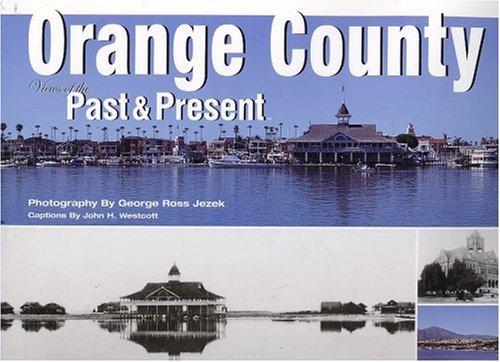 9780970103628: Orange County: Views of the Past & Present