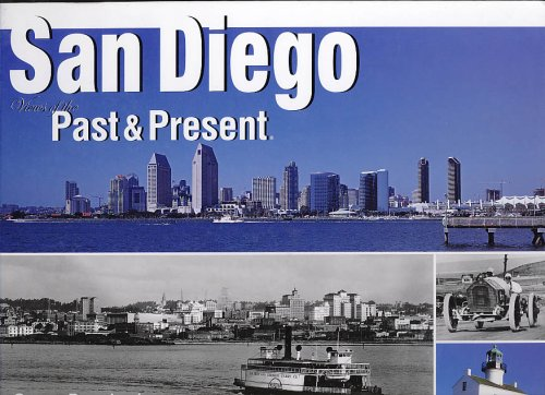 9780970103659: San Diego: Views of Past and Present (Views of the Past and Present)