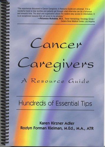 Cancer Caregivers - A Resource Guide: Karen Kirzner Adler