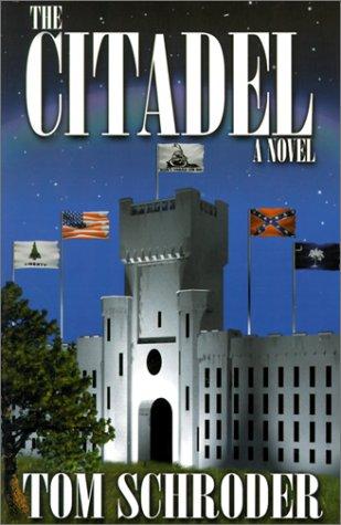 The Citadel - A Novel: Tom Schroder