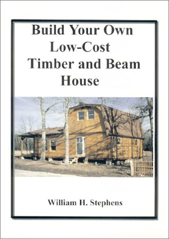 9780970107626: Build Your Own Low-Cost Timber and Beam House