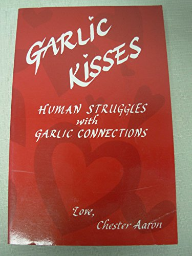 Garlic Kisses: Human Struggles with Garlic Connections