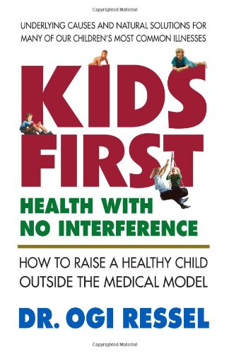 9780970111081: Kids First: Health With No Interference