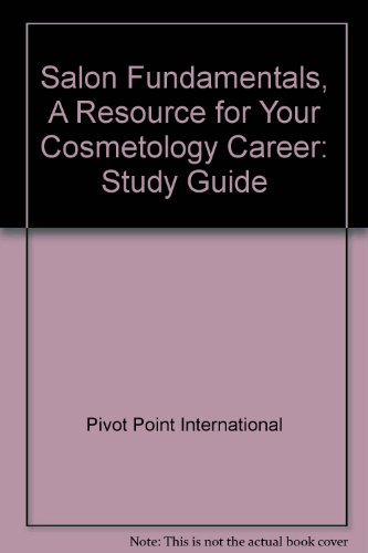 Salon Fundamentals, A Resource for Your Cosmetology: Pivot Point International