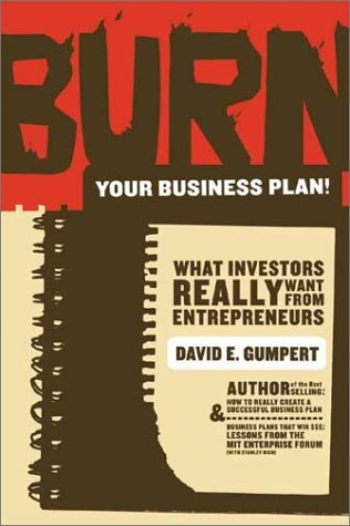 9780970118158: Burn Your Business Plan!: What Investors Really Want from Entrepreneurs