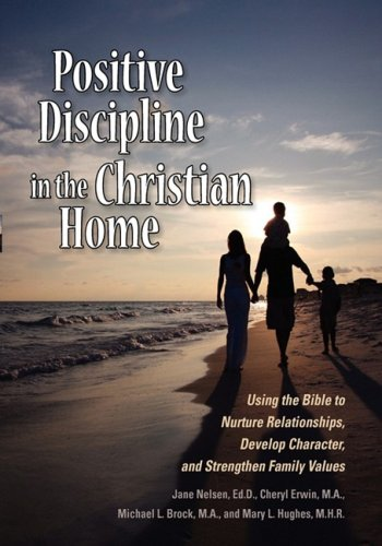 9780970119094: Positive Discipline in the Christian Home