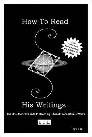 9780970120205: How To Read His Writings: The Unauthorized Guide to Decoding Edward Leedskalnin's Works
