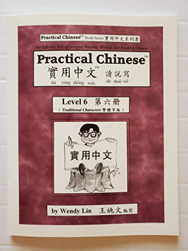 9780970121851: Practical Chinese: Traditional Character for Level 6