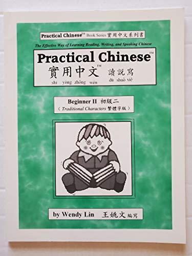 9780970121899: Practical Chinese: Traditional Character for Beginners II