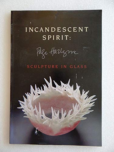 Incandescent spirit: Page Hazlegrove ; sculpture in: Hazlegrove, Page