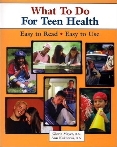 What To Do For Teen Health (What: Gloria G. Mayer,