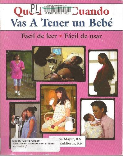 9780970124579: Que Hacer Cuando Vas a Tener UN Bebe (What to Do for Health) (Spanish Edition)