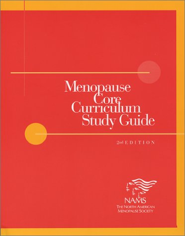 Menopause Core Curriculum Study Guide (2nd Edition): Society, The North American Menopause
