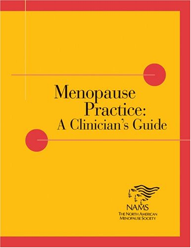 Menopause Practice: A Clinician's Guide: The North American Menopause Society