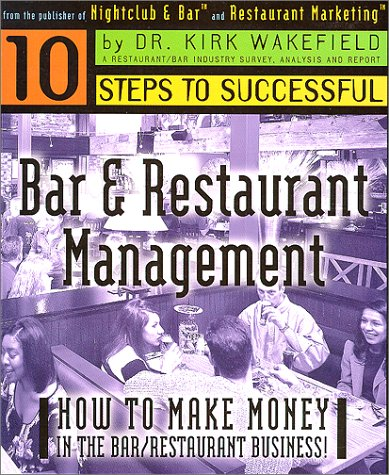 10 Steps to Successful Bar & Restaurant Management: Wakefield, Dr. Kirk
