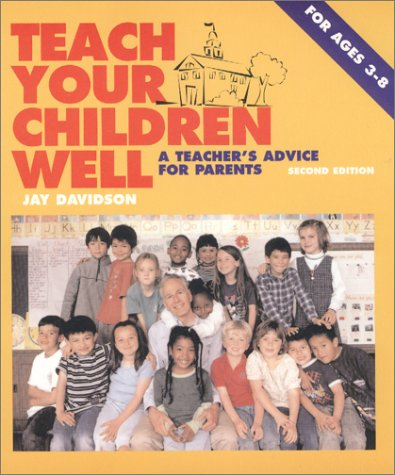 9780970127303: Teach Your Children Well : A Teacher's Advice for Parents