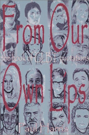 9780970127419: From Our Own Lips: The Book of GLBT Quotations