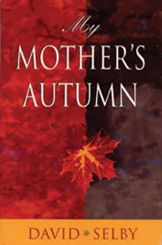 My Mother's Autumn by Selby, David: David Selby