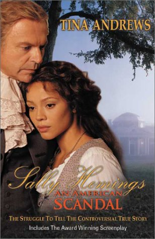 9780970129536: Sally Hemings, an American Scandal: The Struggle to Tell the Controversial True Story