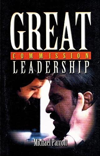 Great Commission Leadership: parrott, michael