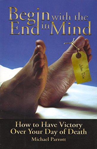 Begin with the End in Mind : Michael Parrott