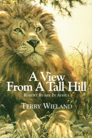 9780970131317: View from a Tall Hill: Robert Ruark in Africa