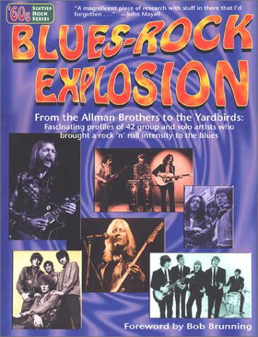 9780970133274: Blues-Rock Explosion: From the Allman Brothers to the Yardbirds