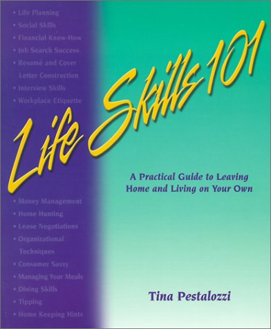 9780970133441: Life Skills 101: A Practical Guide to Leaving Home and Living on Your Own