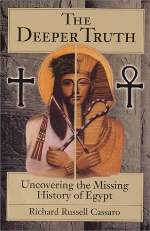 9780970136138: The Deeper Truth: Uncovering the Missing History of Egypt