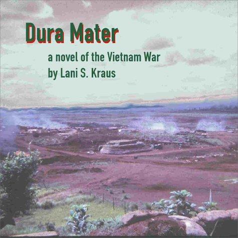 9780970136824: Dura Mater, a novel of the Vietnam War