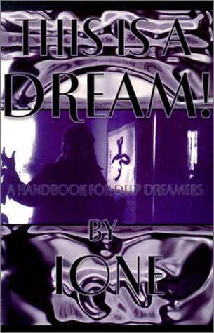 This is a Dream! A Handbook for Deep Dreamers: IONE