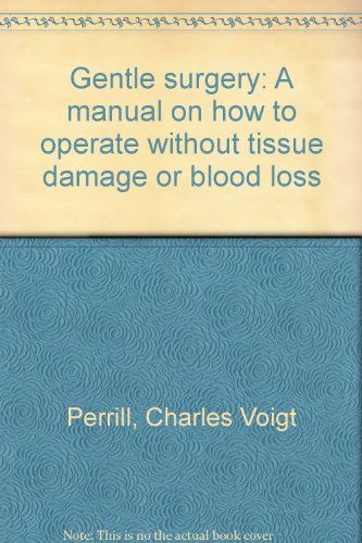 9780970141507: Gentle surgery: A manual on how to operate without tissue damage or blood loss