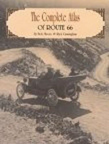 The Complete Guidebook and Atlas to Route 66: Bob Moore and Rich Cunningham