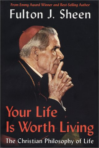 9780970145680: Your Life Is Worth Living: The Christian Philosophy of Life