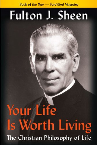 9780970145697: Your Life Is Worth Living: The Christian Philosophy of Life