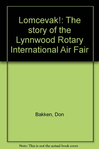 Lomcevak! The Story of the Lynnwood Rotary International Air Fair