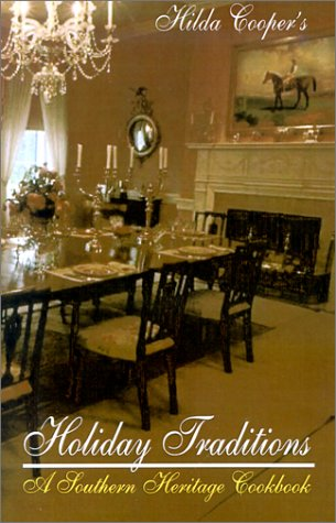 Holiday Traditions: A Southern Heritage Cookbook: Hilda Cooper