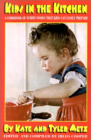 9780970146694: Kids in the Kitchen: A Cookbook of Yummy Foods That Kids Can Easily Prepare