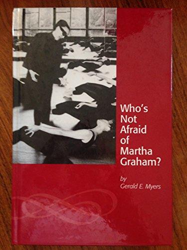Who's Not Afraid of Martha Graham?: Myers, Gerald E.