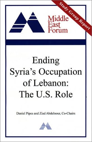 9780970148407: Ending Syria's Occupation of Lebanon: The U.S. Role