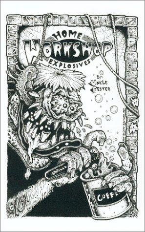 Home Workshop Explosives: Uncle Fester