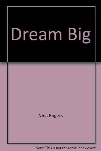 Dream Big: Nina Rogers