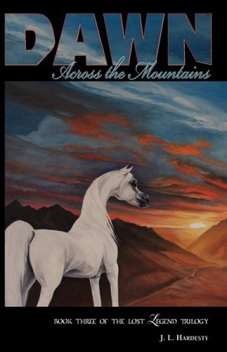 Dawn Across the Mountains: J. L. Hardesty