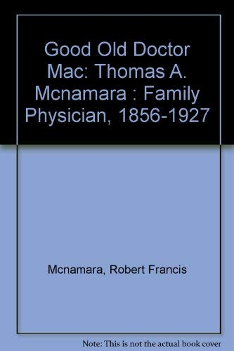 Good Old Doctor Mac: Thomas A. Mcnamara: Robert Francis Mcnamara