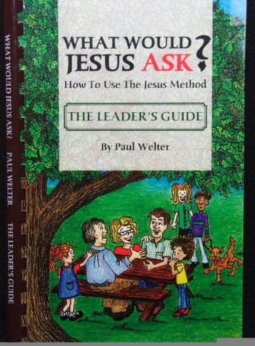 9780970152220: What Would Jesus Ask? Leader's Guide