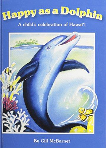 9780970152817: Happy As a Dolphin: A Child's Celebration of Hawai'i