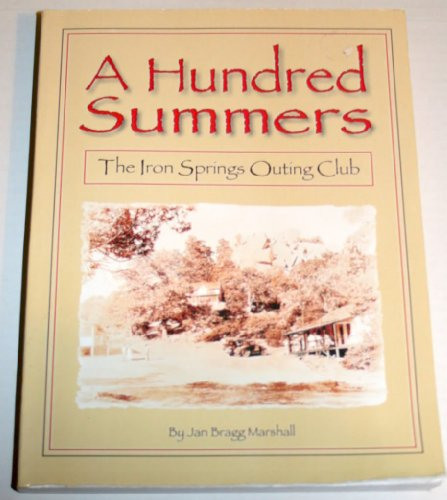 A Hundred Summers: The Iron Springs Outing: Jan Bragg Marshall