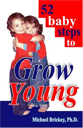 9780970155597: 52 baby steps to Grow Young